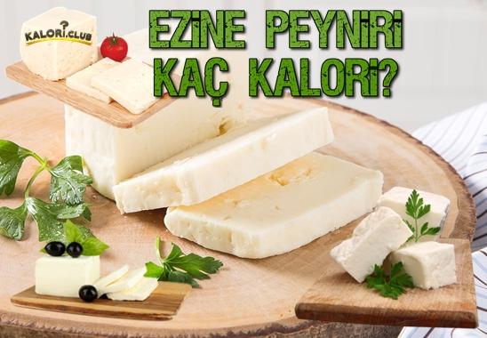 Ezine Peyniri Kalorisi ve Besin Değerleri
