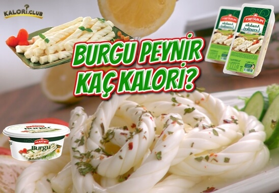 Burgu Peynir Kaç Kalori? Burgu Peynir Kalorisi ve Besin Değerleri