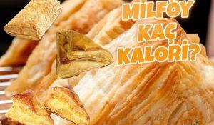 Milföy Kaç Kalori? Kalorisi ve Besin Değerleri