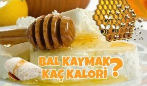 Bal Kaymak Kaç Kalori?