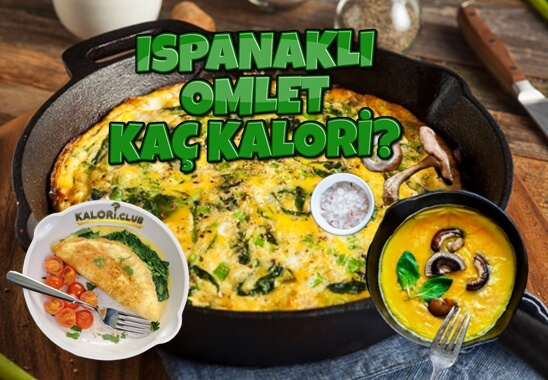 Ispanaklı Omlet Kaç Kalori? Kalorisi ve Besin Değerleri