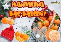 Mandalina Kaç Kalori? Kalorisi Ve Besin Değerleri