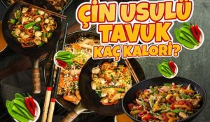 Çin Usulü Tavuk Kaç Kalori? Kalorisi ve Besin Değerleri