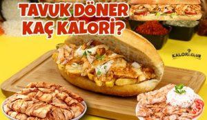 Tavuk Döner Kalorisi ve Besin Değerleri