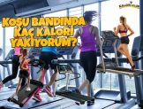 Koşu Bandı Kaç Kalori Yaktırır? | Koşu Bandında Daha Fazla Kalori Harcamak