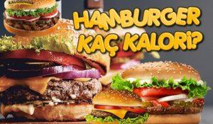 Hamburger Kaç Kalori? Kalorisi ve Besin Değerleri